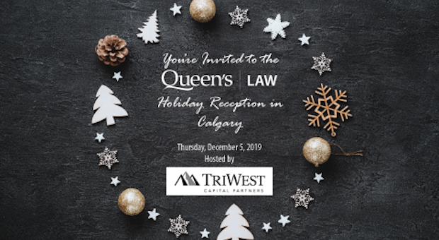 You're Invited to the Queen's Law Holiday Reception in Calgary