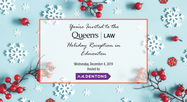 You're Invited to the Queen's Law Holiday Reception in Edmonton