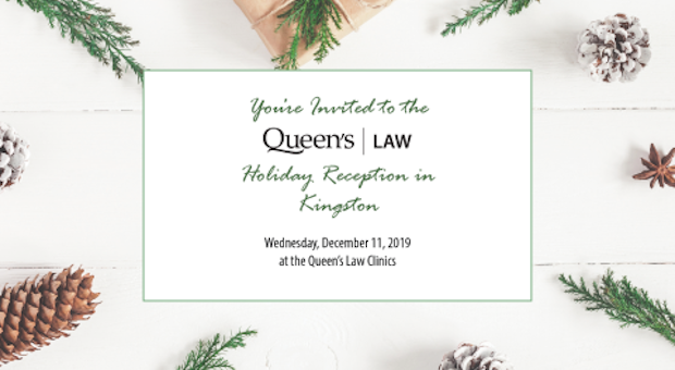 You're Invited to the Queen's Law Holiday Reception in Kingston