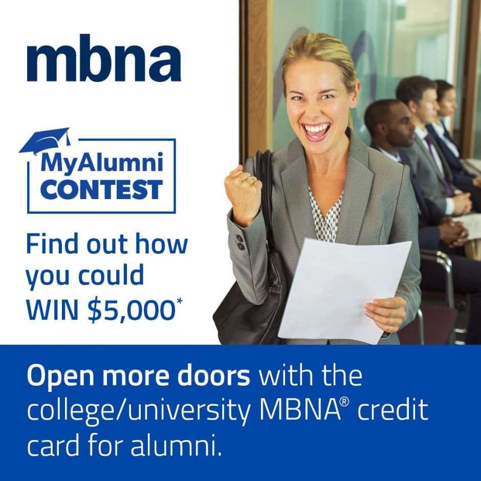 Apply and be approved for a Queen's University MBNA® MasterCard® credit card for your chance to win $5,000 for the Queen's University alumni association plus $5,000 for you* in the MyAlumni Contest if you make at least one eligible transaction before January 31, 2017!  Each eligible transaction during the contest period gets you one contest entry (maximum 10).