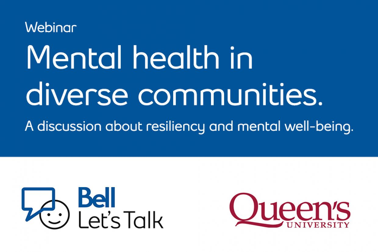 Bell Let's Talk Webinar: Mental health in diverse communities. A discussion about resiliency and mental well-being.