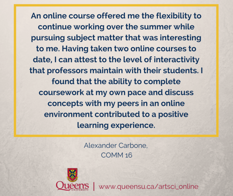 A Queen's university student testimonial of the flexibility that online courses provided him during the summer months.