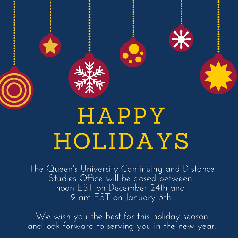 A holiday theme inspired e-card explaining that the Continuing and Distance Studies Office will be closed between noon EST on December 24th and 9 am EST on January 5th.