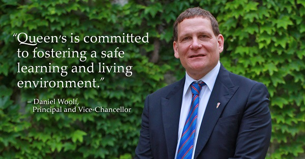 """Queen's is committed to fostering a safe learning and living environment."" - Daniel Woolf, Principal and Vice-Chancellor"