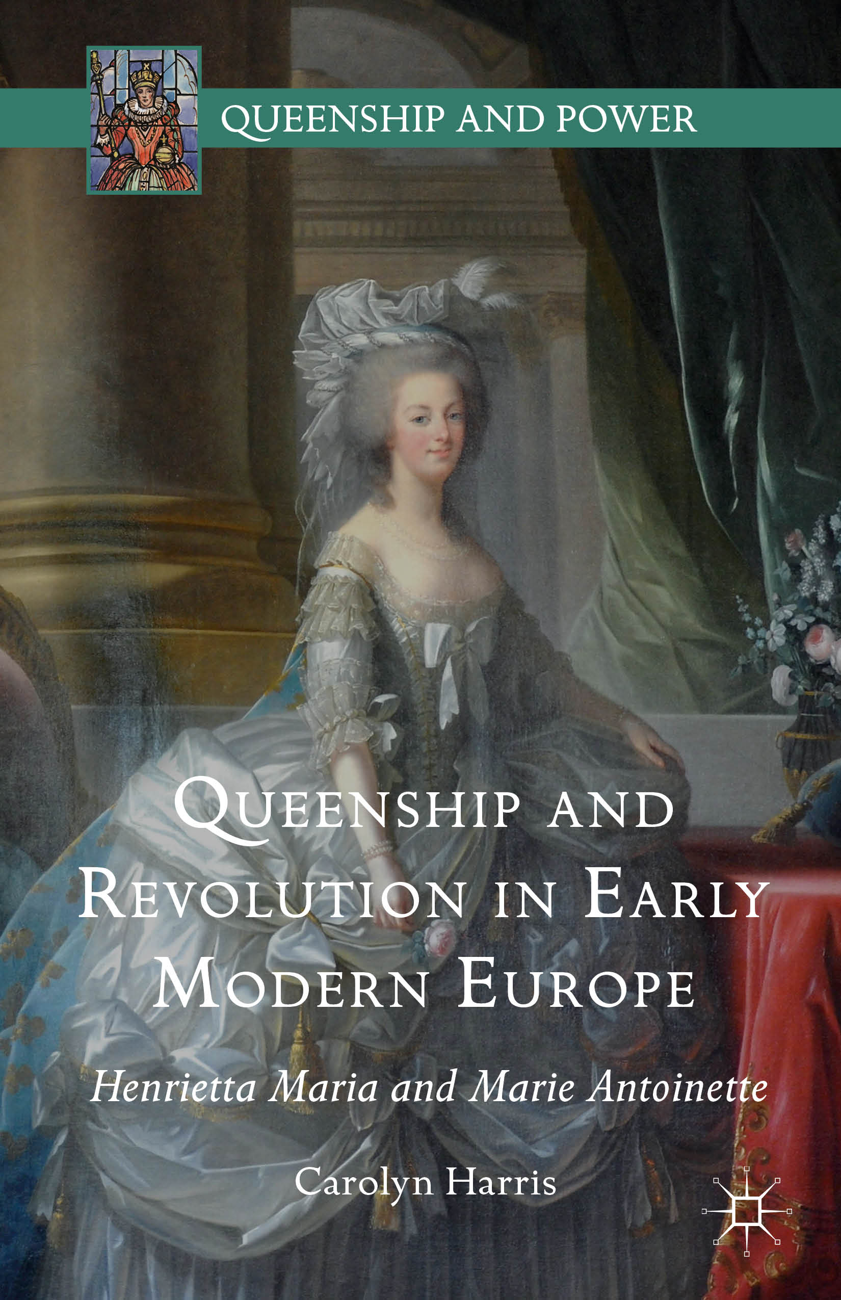 [Book cover of Queenship and Revolution in Early Modern Europe]