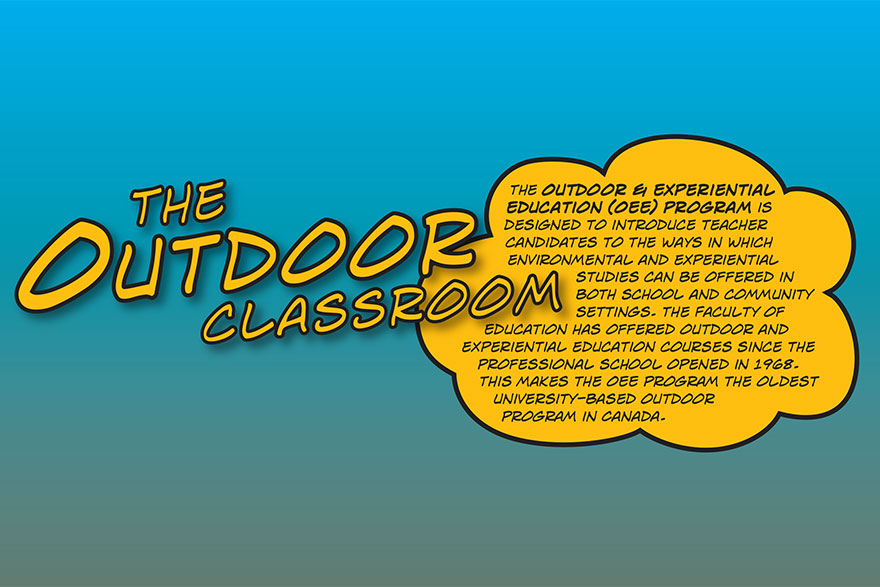 [Title graphic: The outdoor classroom, promoting the Outdoor and Experiential Education program at Queen's