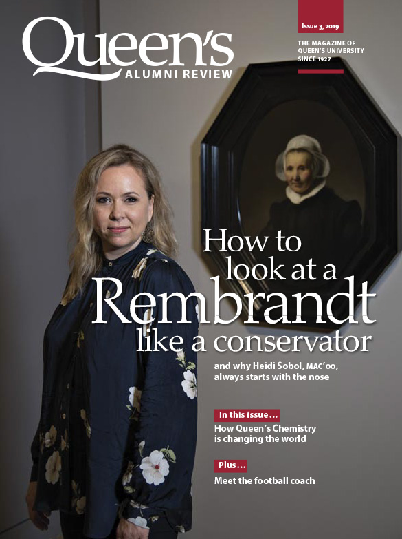 [cover image of the Queen's Alumni Review issue 3, 2019, showing art conservator Heidi Sobol with a painting by Rembrandt]