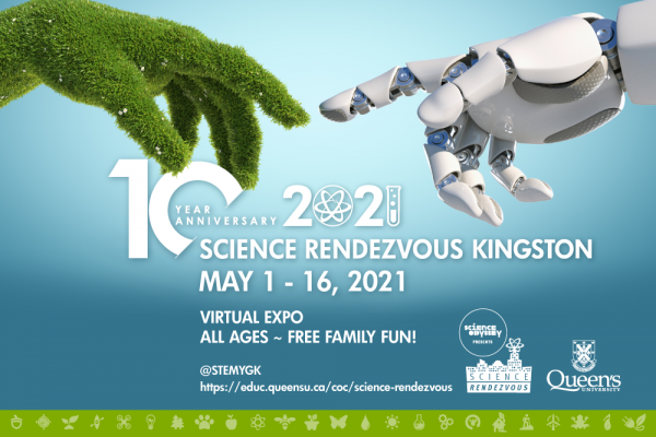 [Promotion graphic - Science Rendezvous Kingston May 1 - 16, 2021 - Virtual Expo @STEMYGK]