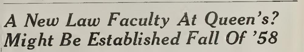 "From The Queen's Journal, dated February 2, 1957. ""A New Law Faculty at Queen's?"""