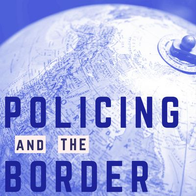 Image of a globe with the title Policing and the Border