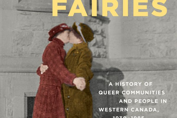 Pride of Place: The Politics of Queer Histories in the Prairies