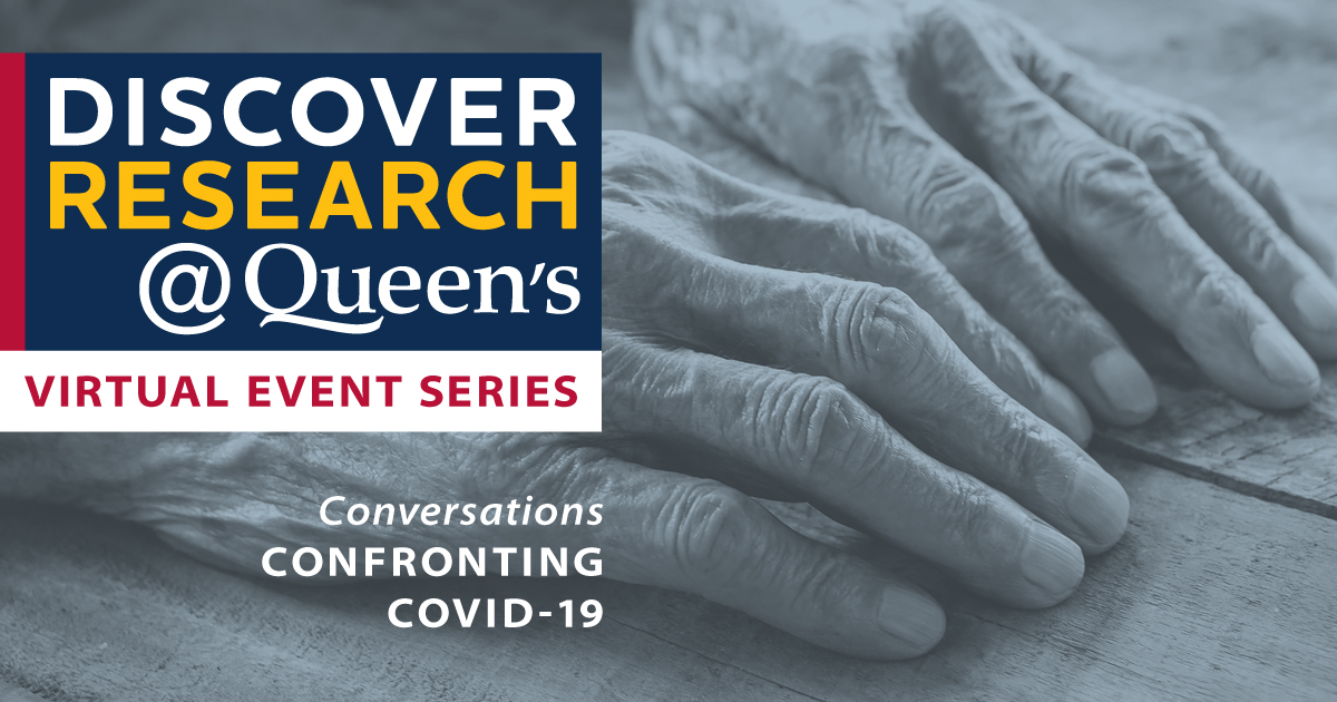 Discover Research@Queen's: Virtual Event Series - Conversations Confronting COVID-19