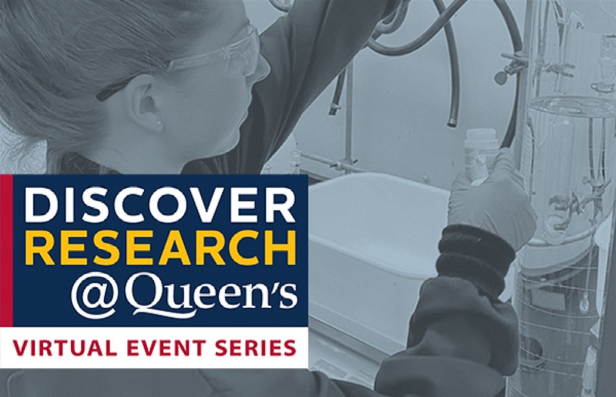 [Discover Research@Queen's - Virtual Event Series]
