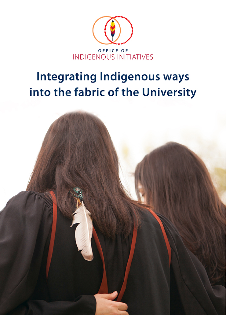 Three Indigenous students in convocation robes with their arms around each other. Text reads Office of Indigenous Initiatives, integrating Indigenous ways into the fabric of the university.