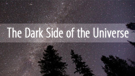 [The Dark Side of the Universe]