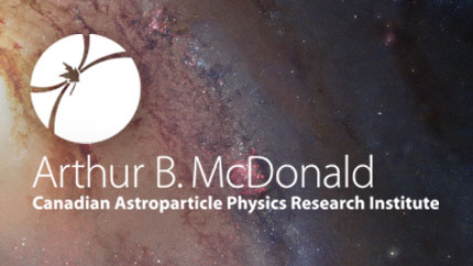 [Arthur B. McDonald Canadian Astroparticle Physics Research Institute]