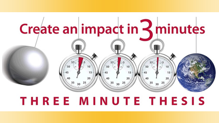 [Create an impact in 3 minutes - Three Minute Thesis]